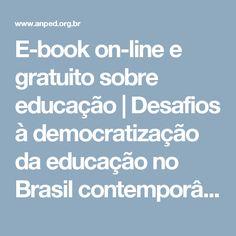 E-book on-line e gratuito sobre educação | Desafios à democratização da educação no Brasil contemporâneo | Associação Nacional de Pós-Graduação e Pesquisa em Educação
