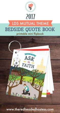 2017 LDS mutual theme: Ask of God in Faith. This bedside quote book is perfect to give each youth to help them really apply James 1:5-6 to their lives every day!