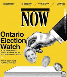 This week's cover: your Ontario election primer on the candidates, the issues and whether Doug Ford really can win. Disappointment, Memoirs, Ontario, Toronto, Ford, Politics, Cover, How To Make