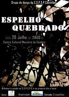 """Dança: """"Espelho Quebrado"""" > 20 Julho 2013 - 21h30 @ Centro Cultural, Macieira de Cambra, Vale de Cambra  #ValeDeCambra #MacieiraDeCambra"""