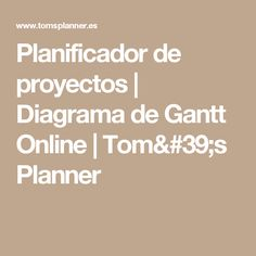 Planificador de proyectos | Diagrama de Gantt Online | Tom's Planner
