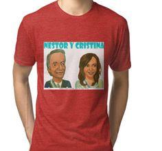 Néstor y Cristina Kirchner by Diego Manuel. Tri-blend T-Shirt