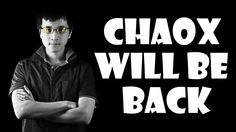 ★Chaox Tribute - He Will Be Back★