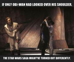 If only he had looked over his shoulder... #Obi-Wan Kenobi meme