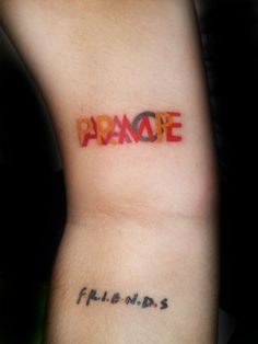paramore tattoo and a friends tattoo. Omgg