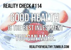 Good health is the best investment you can make.