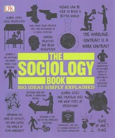<p><i>The Sociology Book</i> takes on some of humankind's biggest questions: What is society? What makes it tick? Why do we interact in the…