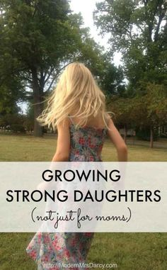 growing strong daughters (not just for moms) | Modern Mrs Darcy