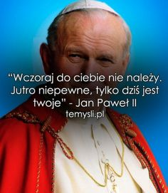 Wczoraj do ciebie nie należy.. Poetry Quotes, Motto, Inspire Me, Quotations, Coaching, Faith, God, Thoughts, Monogram