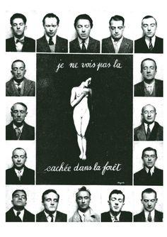 """""""Je ne vois pas la femme cachée dans la forêt"""" ( Rene Magritte)"""