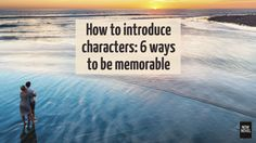 How to introduce characters - Now Novel shares 6 ways
