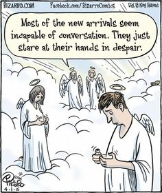 Will there be smart phones in Heaven?