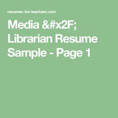 media librarian resume sample page 1 - Sample School Librarian Resume