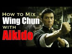 How To Mix Wing Chun with Aikido - YouTube