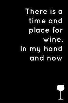 Hay un momento y un lugar para beber vino = Aquí y ahora #WineUp
