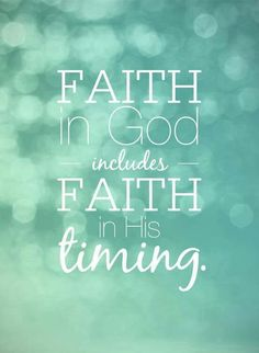Faith in His timing!!