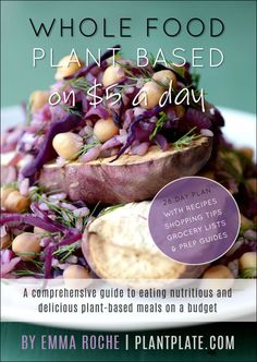Whole Food Plant Based on $5 a Day ebook is a comprehensive guide to eating nutritious and delicious plant-based meals.