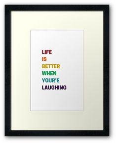 """""""LIFE IS BETTER WHEN YOU ARE LAUGHING"""" Framed Prints  https://www.redbubble.com/people/ideasforartists/works/28796007-life-is-better-when-you-are-laughing?asc=u&p=framed-print     #redbubble #motivation  #inspiration #quotes #positive #poster #rainbow"""