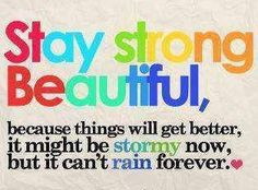 Stay Strong Beautiful!