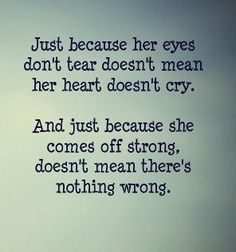 Woman cry inside and out . Its hard when people don't understand what's going on and just act like your rude.