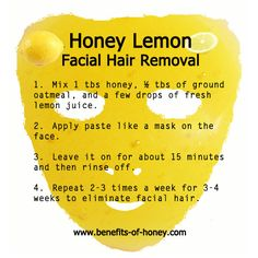 DIY Honey Lemon Facial Hair Removal Wonder if I can do this with agave instead? This only work for facial hair? Eyes Nose, Schul Survival Kits, Lemon Facial, Honey Lemon Face Mask, Honey Facial Mask, Beauty Secrets, Beauty Hacks, Beauty Care, Hair Beauty
