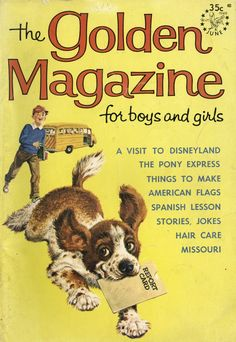 Golden Magazine, June around the time that I read it faithfully! Pony Express, Newspaper Headlines, Vintage School, Children's Picture Books, Little Golden Books, Spanish Lessons, Vintage Magazines, School Days, Paper Dolls
