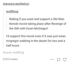 I'd support this movie even if it was just Ewan McGregor sobbing in the desert for two and a half hours. (Isn't that the plot of Kenobi anyway?)