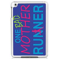 One Bad Mother Runner iPad Mini Case - Our lightweight yet durable running iPad Mini protective case comes in two colors: black or white.  Protect your iPad from scratches while encasing it in a cool design youll love.