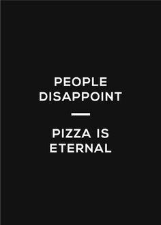 ...although I have met quite a few disappointing pizzas in my life...