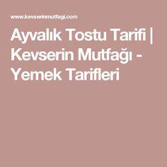 Ayvalık Tostu Tarifi | Kevserin Mutfağı - Yemek Tarifleri