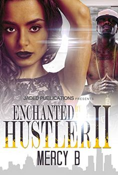 Enchanted by a Hustler 2 by Mercy B http://www.amazon.com/dp/B00ZOHMK5W/ref=cm_sw_r_pi_dp_kQ5Fvb03CSRK7