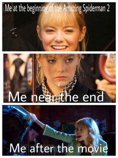 SO TRUE. The Amazing Spiderman 2 except on the last one at the end of the movie I had a waterfall coming out of my eyes:'(