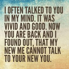 I often talked to you in my mind.