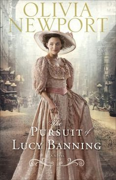 The Pursuit of Lucy Banning, a novel  by Olivia Newport