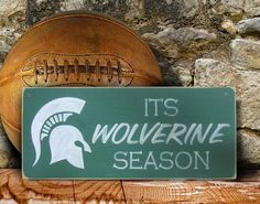 Its Wolverine Season Michigan State Spartans Sign by stevenssigns, $17.00