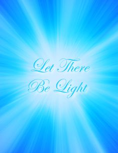 "And God said, ""Let there be light,"" and there was light. ~ Bible Verse Genesis 1:3 http://www.embracinghome.com/and-god-said-let-there-be-light/"