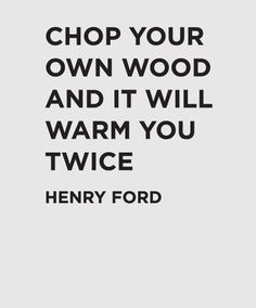 Henry Ford Chop Your Own Wood Quote wall decal. #walldecal #wallsticker #quote