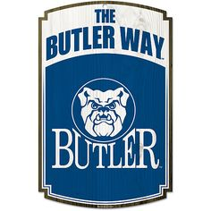 The Butler Way...demands commitment, denies selfishness, accepts reality yet seeks improvement everyday while putting the team above self.