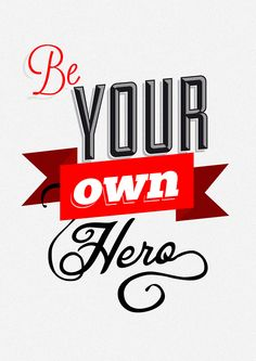 you can't mistreat a girl who is the hero of her own story!  be your own hero girls!