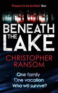 Beneath The Lake By Christopher Ransom, 9780751555226., Literatura dziecięca