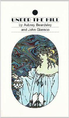 Under the Hill by Aubrey Beardsley and John Glassco. Grove Press, 1959. Hardcover 1st ed. Cover design by Kuhlman Associates / Roy Kuhlman. www.roykuhlman.com