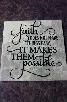Items similar to Small square tile with vinyl saying faith does not make things easy it makes them possible. on Etsy Items similar to Small square tile with vinyl saying faith does not make things easy it makes Vinyl Quotes, Sign Quotes, Tile Projects, Vinyl Projects, Ceramic Tile Crafts, Faith Crafts, Diy Cutting Board, Vinyl Crafts, Wood Crafts
