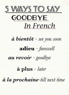 ": "" 5 ways to say ""goodbye"" in French """