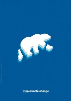"Nice poster ""stop climate change"". Neat how it shows how animals + icebergs/nature will be affected."