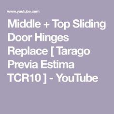8184a1c611 Middle + Top Sliding Door Hinges Replace   Tarago Previa Estima TCR10