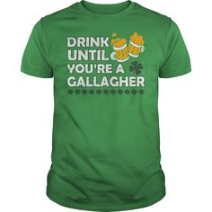 Drink until you are a gallagher shirt