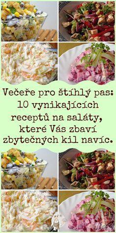 Večeře pro štíhlý pas: 10 vynikajících receptů na saláty, které Vás zbaví zbytečných kil navíc.