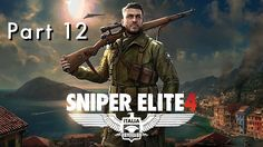 SNIPER ELITE 4 Walkthrough Gameplay Part 12