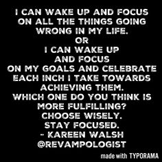 Focus On Me, Choose Wisely, Stay Focused, My Goals, Wake Up, Thinking Of You, My Life, Thoughts, Quotes