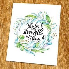 "Exodus 15:2 The Lord is my strength and my song Print (Unframed), Scripture Wall Art, Bible Quote Print, Church wall decor, Wisdom Word, Religious Quote, 8x10"", TC-083 Scripture Wall Art, Bible Verse Art, Bible Quotes, Scriptures About Strength, Lord Is My Strength, Be Strong And Courageous, Finding God, Religious Quotes, Me Me Me Song"